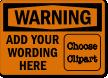 Custom Wording OSHA Warning Sign