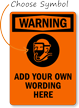 Warning:ADD YOUR OWN WORDING HERE