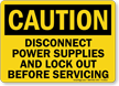 Caution Disconnect Power Supplies Sign