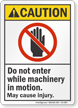 Do Not Enter While Machinery In Motion Caution Sign
