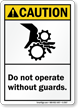 Do Not Operate Without Guards ANSI Sign