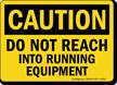 Do Not Reach Into Running Equipment Sign