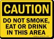 OSHA Caution Do Not Smoke Eat Drink Sign