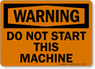 Warning Sign: Do Not Start This Machine