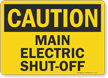 Main Electric Shut-Off Sign, OSHA Caution