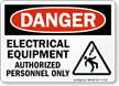 OSHA Danger, Electrical Equipment Authorized Personnel Only Sign