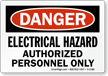 Danger Electrical Hazard Authorized Personnel Sign