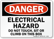 Electrical Hazard Do Not Touch, Sit Climb Sign