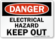 Danger Electrical Hazard Keep Out Sign