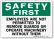 Safety First Employees Are Not Permitted Sign