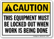 Caution Sign: Equipment Must Be Locked Out