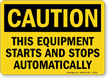 Caution Equipment Building Starts Stops Sign