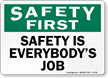 Safety Is Everybody's Job Sign