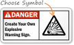 Danger ANSI Create Your Explosive Warning Sign