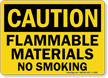 Caution Flammable Materials No Smoking Sign