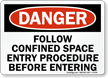 Danger Confined Space Entry Procedure Sign