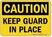 Caution: Keep Guard In Place
