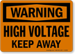 Warning High Voltage Keep Away Sign