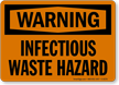 Warning: Infectious Waste Hazard