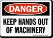 Danger Keep Hands Machinery Sign