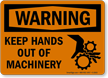 Warning Keep Hands Out of Machinery Sign