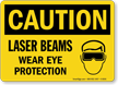 Laser Beams Wear Eye Protection Sign