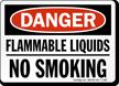 OSHA Danger Flammable Liquids No Smoking Sign