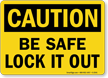 Caution Sign: Be Safe Lock It Out