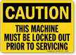 Caution Sign: Machine Must Be Locked Out