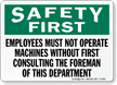 Must Not Operate Machines Without Consulting Sign