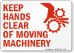 Keep Hands Clear Of Moving Machinery Sign