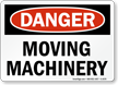 Danger Moving Machinery Sign
