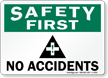 Safety No Accidents Sign