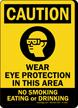Wear Eye Protection, No Smoking Eating Drinking Sign