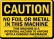 Caution No Foil Metal In Machine Sign