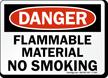 Flammable Material No Smoking Sign, OSHA Danger