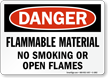 Danger Flammable Material No Smoking Open Flames Sign