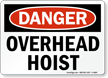 Danger Overhead Hoist Sign