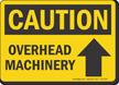Overhead Machinery OSHA Caution Sign