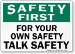 Safety First For Your Own Sake Sign