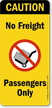 Caution: No Freight Passengers Only (symbol) Sign