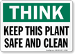 Think: Keep This Place Safe, Clean Sign