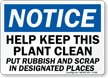 Notice Help Keep This Plant Clean Sign
