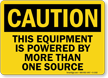 Caution Equipment Powered by Multiple Sources Sign