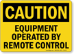 Caution: Equipment Operated By Remote Control