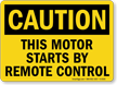 Caution Motor Starts Remote Control Sign