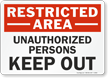 Restricted Unauthorized Keep Out Sign