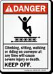 Climbing On Conveyor Cause Injury Keep Off Sign