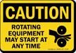 Rotating Equipment May Start At Any Time Sign