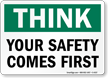 Think Your Safety Comes First Sign